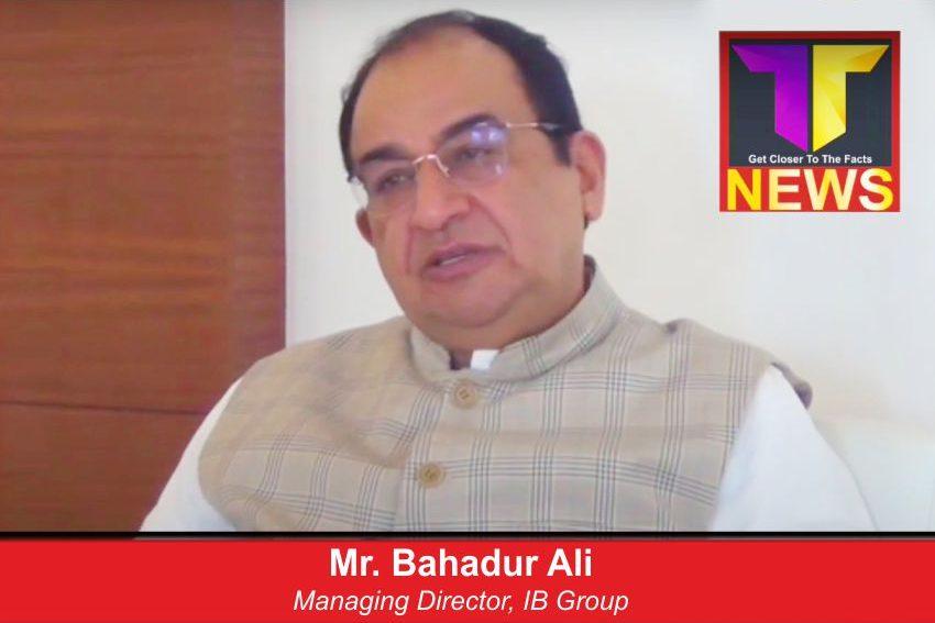 आईबी ग्रुप के एमडी श्री बहादुर अली से ख़ास बातचीत!